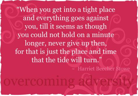 Overco0ming Adversity Quote, Encouraging Positive Quote, Harriet Beecher Stowe