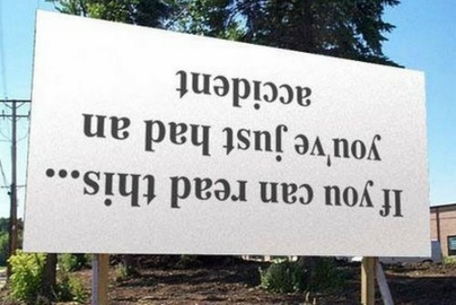 funny accident sign, upside down sign, accident quote