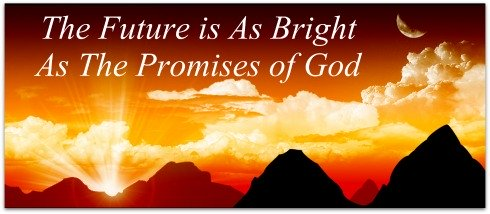 future is as bright as the promises of god