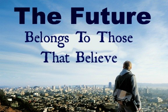 the future quote, dreams quote, believe