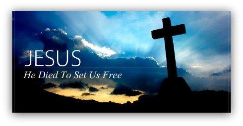 jesus died to set us free