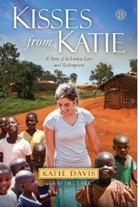 kisses for Katie, the story of Katie Davis