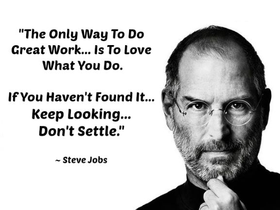 Steve Jobs Quote, find what you love to do