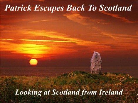 Saint Patrick escapes to Scotland