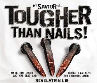 Christian Persecution, Tougher than Nails, Rev 1:18