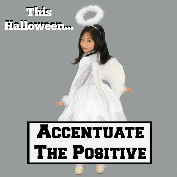 jesus ween, accentuate the positive