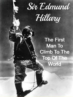 edmund hillary, mount everest, 1st man to the top, victory out of seeming defeat