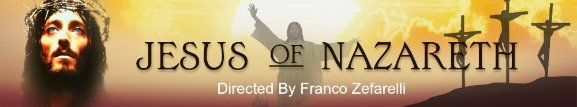 Jesus Of Nazareth, The Movie
