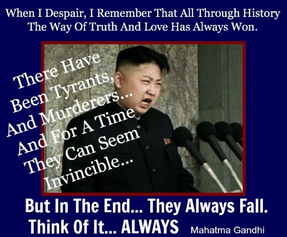 Mahatma Gandhi Quote, Tyrants fall, Kim Jong Un, North Korea