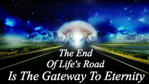 Death is Gateway to Eternity, life after death