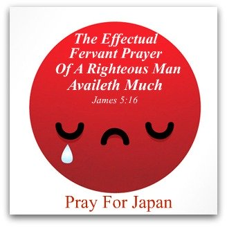 Pray for japan, james 5:16, Japan Tsunami