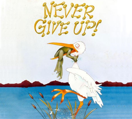 never give up, quote, courage, fight, overcoming