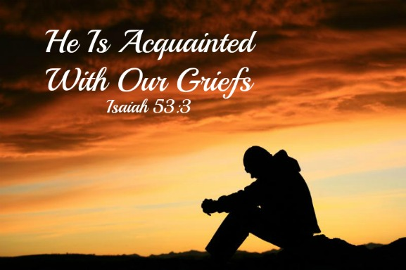 isaiah 53:3, acquainted with our griefs, quote, bible