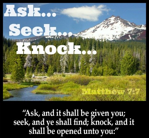 Ask Seek Knock, Our Daily Bread, Matthew 7:7