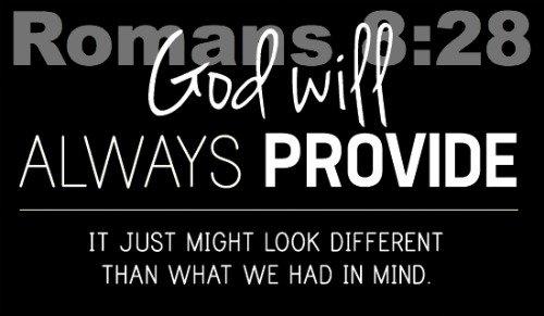 Romans 8:28, God Will Provide