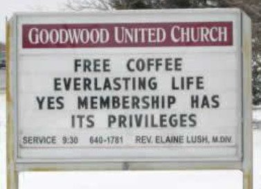 Funny Church sign, everlasting life, membership has its privileges