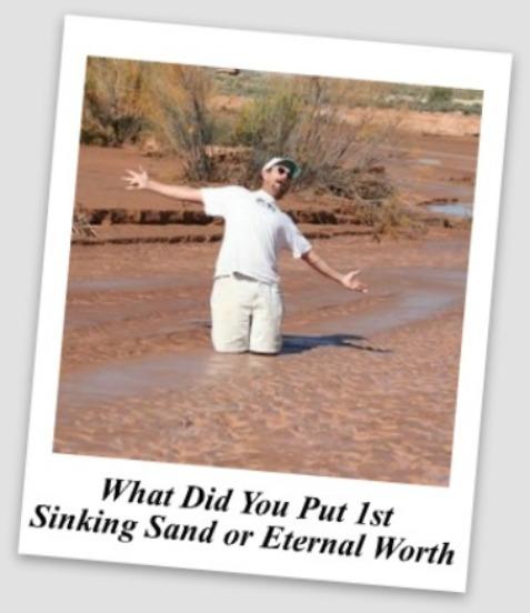 sinking sand, eternal worth
