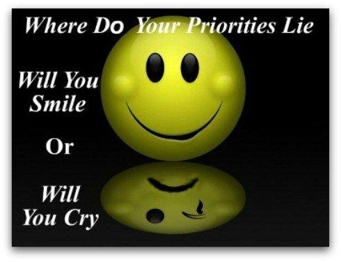 Priorities Quote, Smile Priorities, Smile Cry,