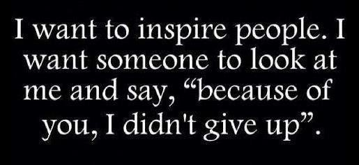 inspire others, inspiration quote, don't give up
