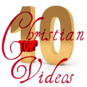 top ten, Christian videos, best Christian videos