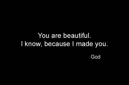 you are beautiful, god made you, quote